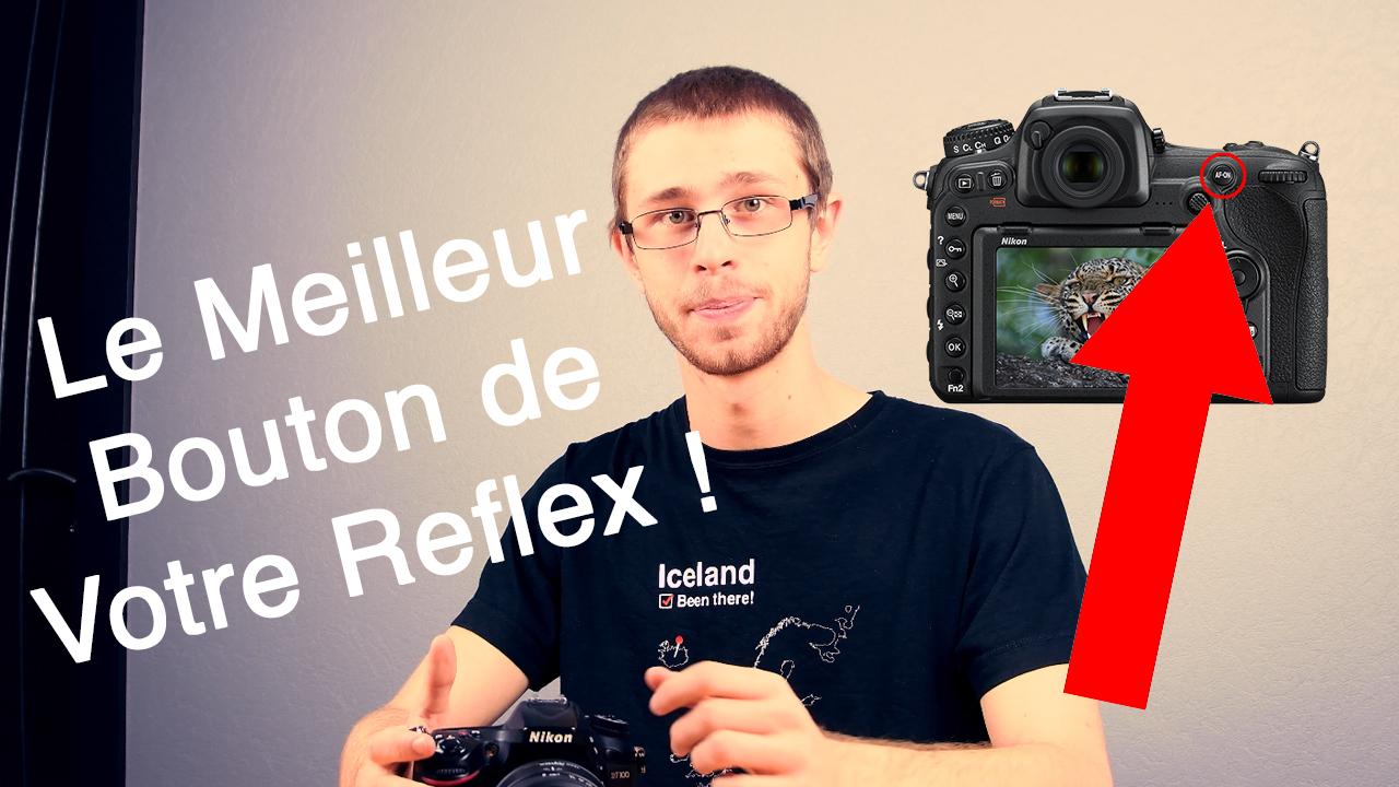 Le MEILLEUR Bouton de Votre Reflex: AF-ON